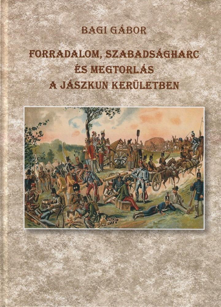Forradalom, szabadságharc és megtorlás a Jászkun Kerületben