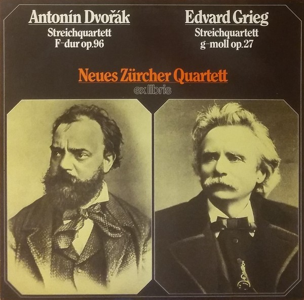 Dvorak - Streichquartett F-dur op.96 / Edvard Grieg - Streichquartett g-moll op.27