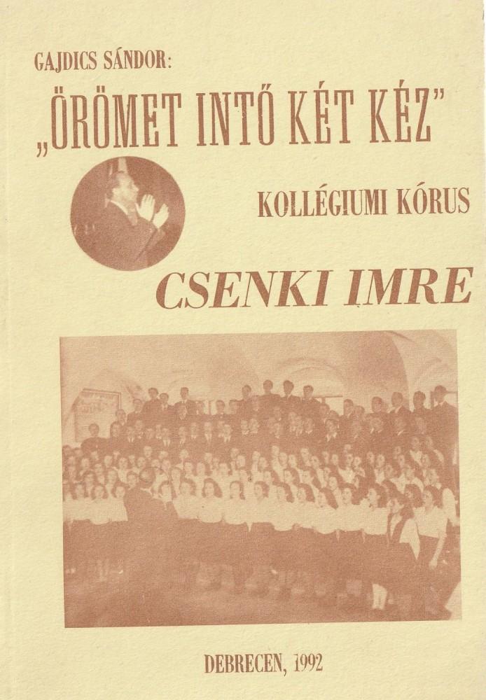 Örömet intő két kéz - Debreceni Kollégiumi Kórus (Csenki Imre)