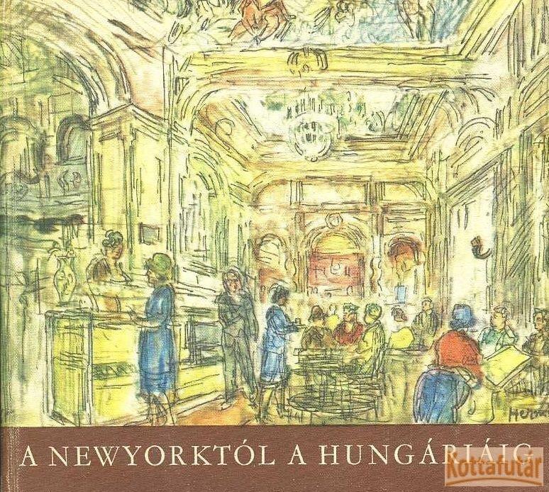 A New Yorktól a Hungáriáig