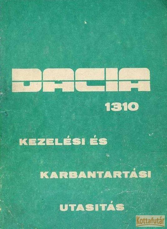 Dacia 1310 kezelési és karbantartási utasítás